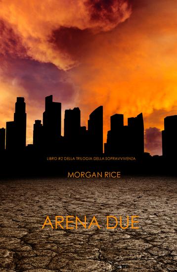 Arena Due (Libro #2 Della Trilogia Della Sopravvivenza) - cover
