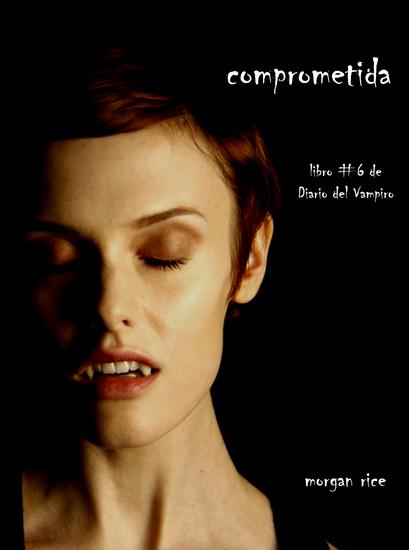 Comprometida (Libro # 6 de Diario del Vampiro) - cover