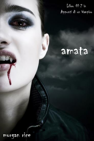 Amata (Libro #2 in Appunti di un Vampiro) - cover