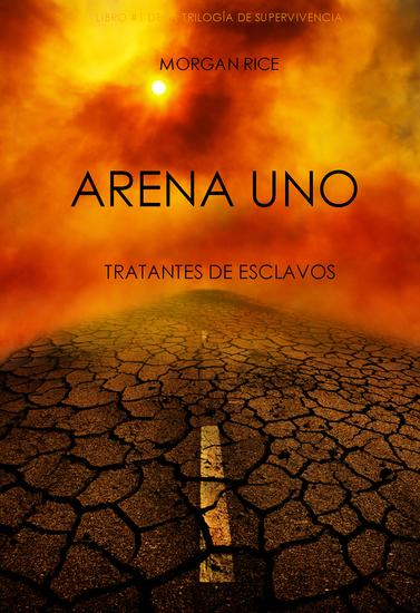 Arena Uno: Tratantes De Esclavos (Libro #1 De La Trilogía De Supervivencia) - cover