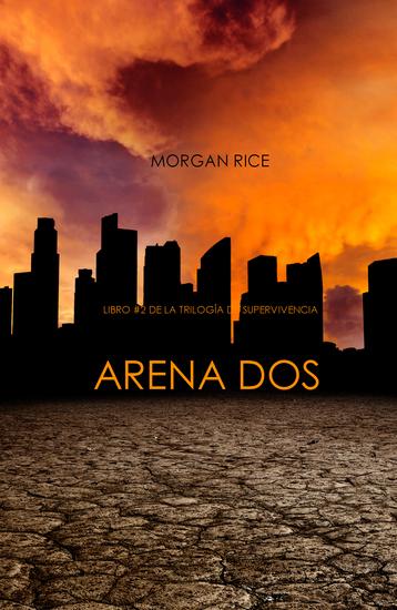 Arena Dos (Libro #2 de la Trilogía de Supervivencia) - cover