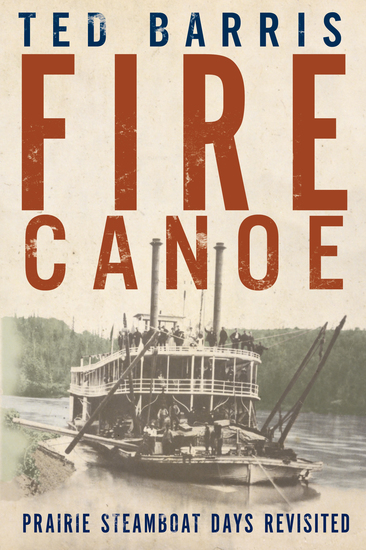 Fire Canoe - Prairie Steamboat Days Revisited - cover