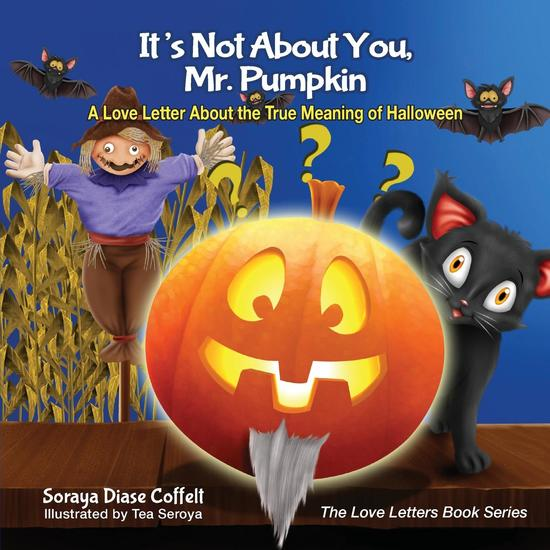 It's Not About You Mr Pumpkin - A Love Letter About the True Meaning of Halloween - cover