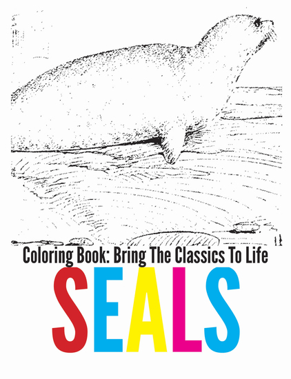 Seals Coloring Book - Bring The Classics To Life - cover