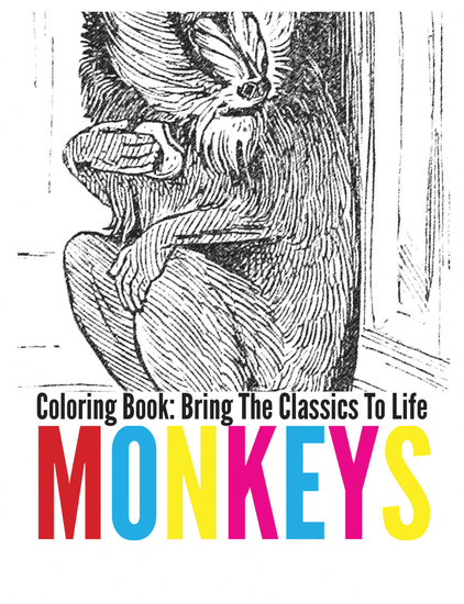 Monkeys Coloring Book - Bring The Classics To Life - cover