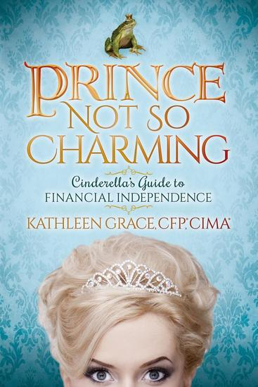 Prince Not So Charming - Cinderella's Guide to Financial Independence - cover