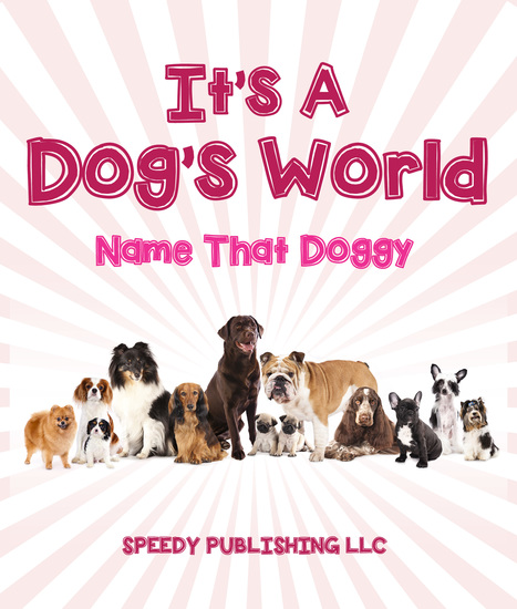 Its A Dogs World (Name That Doggy) - Dog Book for Kids - cover