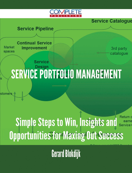 Service Portfolio Management - Simple Steps to Win Insights and Opportunities for Maxing Out Success - cover