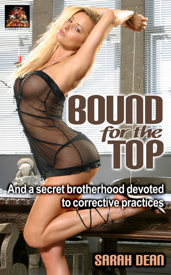 Bound for the Top - And a secret brotherhood devoted to corrective practices - cover