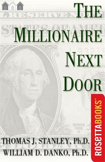 The Millionaire Next Door - The Surprising Secrets of America's Wealthy - cover