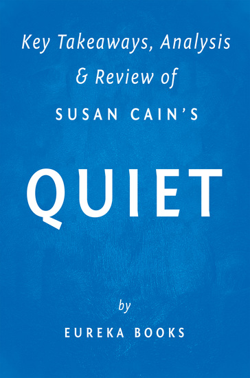 Quiet: by Susan Cain | Key Takeaways Analysis & Review - The Power of Introverts in a World That Can't Stop Talking - cover
