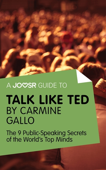 A Joosr Guide to Talk Like TED by Carmine Gallo - The 9 Public Speaking Secrets of the World's Top Minds - cover