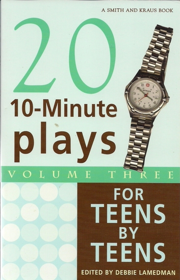 10-Minute Plays for Teens by Teens Volume III - cover
