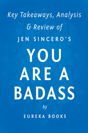 You are a Badass: by Jen Sincero | Key Takeaways Analysis & Review - How to Stop Doubting Your Greatness and Start Living an Awesome Life - cover