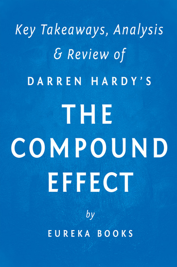 The Compound Effect: by Darren Hardy | Key Takeaways Analysis & Review - cover