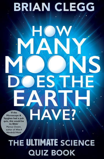How Many Moons Does the Earth Have? - The Ultimate Science Quiz Book - cover
