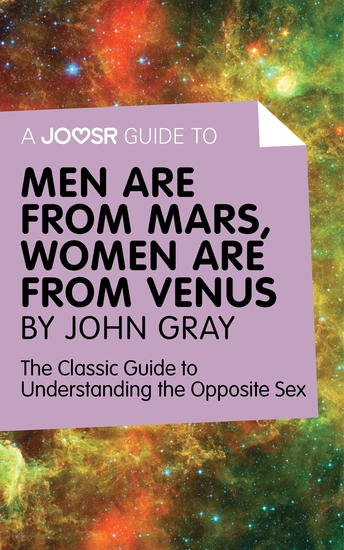 A Joosr Guide to Men are from Mars Women are from Venus by John Gray - The Classic Guide to Understanding the Opposite Sex - cover