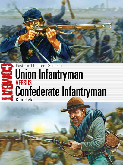 Union Infantryman vs Confederate Infantryman - Eastern Theater 1861-65 - cover