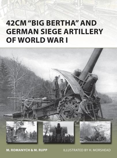 42cm 'Big Bertha' and German Siege Artillery of World War I - cover