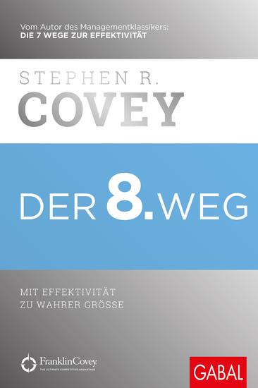 Der 8 Weg - Mit Effektivität zu wahrer Größe - cover