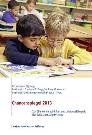 Chancenspiegel 2013 - Zur Chancengerechtigkeit und Leistungsfähigkeit der deutschen Schulsysteme - cover