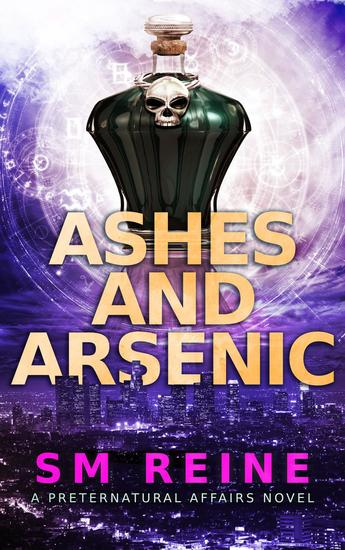 Ashes and Arsenic - Preternatural Affairs #6 - cover