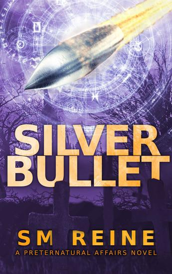 Silver Bullet - Preternatural Affairs #2 - cover