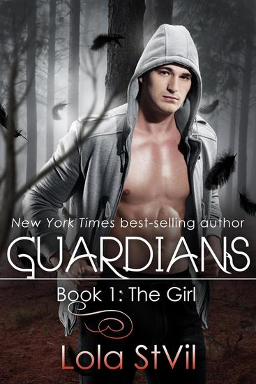 Guardians: The Girl (The Guardians Series Book 1) - Guardians - cover
