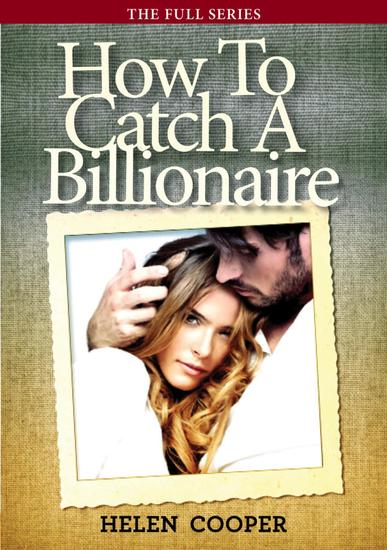 How To Catch A Billionaire (The Full Series) - cover