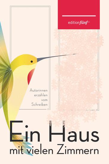 Ein Haus mit vielen Zimmern - Autorinnen erzählen vom Schreiben - cover
