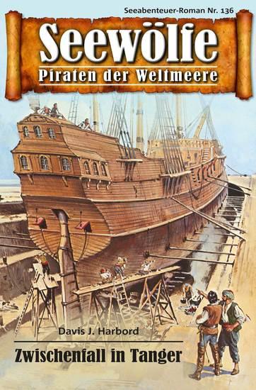 Seewölfe - Piraten der Weltmeere 136 - Zwischenfall in Tanger - cover