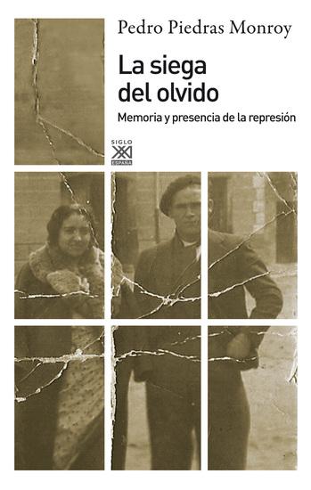 La siega del olvido - Memoria y presencia de la represión - cover