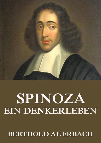 Spinoza - Ein Denkerleben - Erweiterte Ausgabe - cover