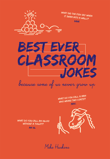 Best Ever Classroom Jokes - Because some of us never grow up - cover