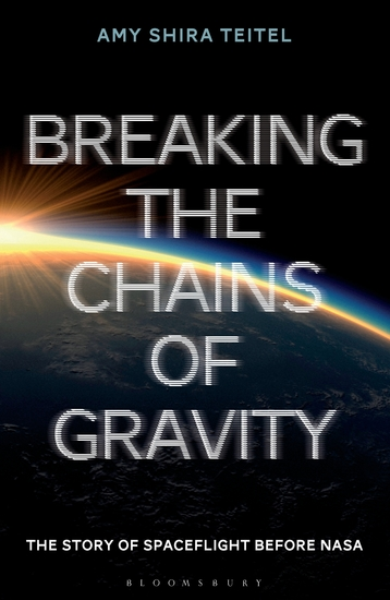 Breaking the Chains of Gravity - The Story of Spaceflight before NASA - cover