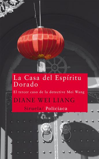 La Casa del Espíritu Dorado - El tercer caso de la detective Mei Wang - cover