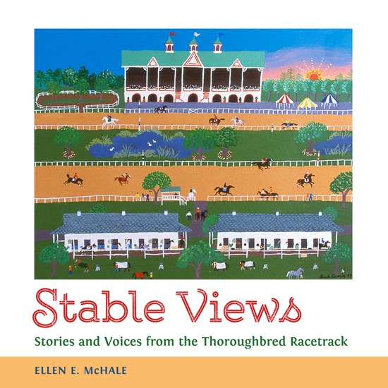 Stable Views - Stories and Voices from the Thoroughbred Racetrack - cover