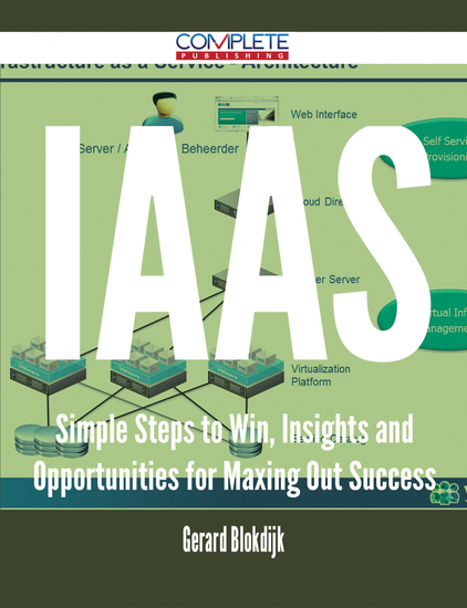 IaaS - Simple Steps to Win Insights and Opportunities for Maxing Out Success - cover
