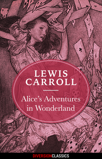 Alice's Adventures in Wonderland (Diversion Illustrated Classics) - cover