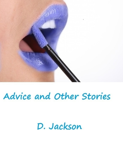 Advice and Other Stories: Three Erotic and Romantic Tales - cover