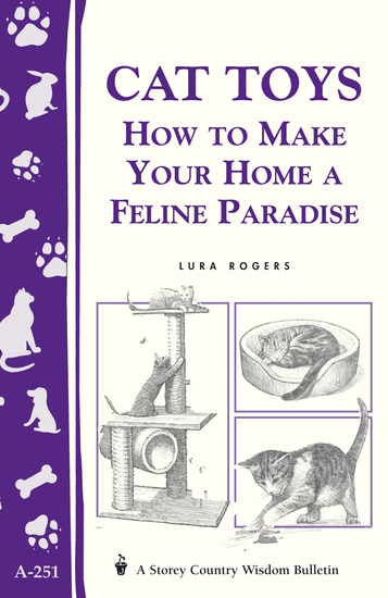 Cat Toys - How to Make Your Home a Feline Paradise Storey's Country Wisdom Bulletin A-251 - cover
