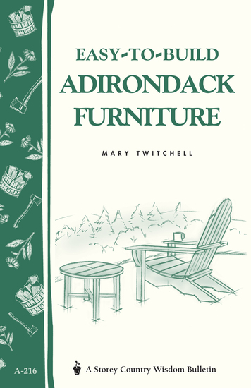 Easy-to-Build Adirondack Furniture - Storey's Country Wisdom Bulletin A-216 - cover