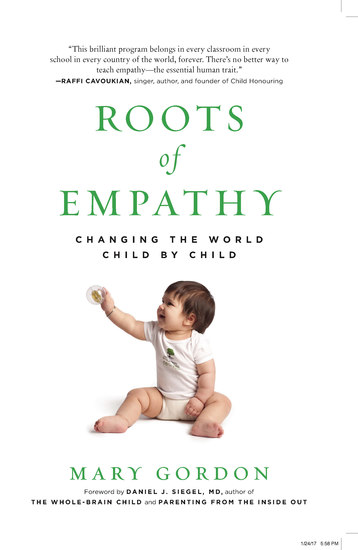 Roots of Empathy - Changing the World Child by Child - cover