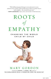Roots of Empathy - Changing the World Child by Child