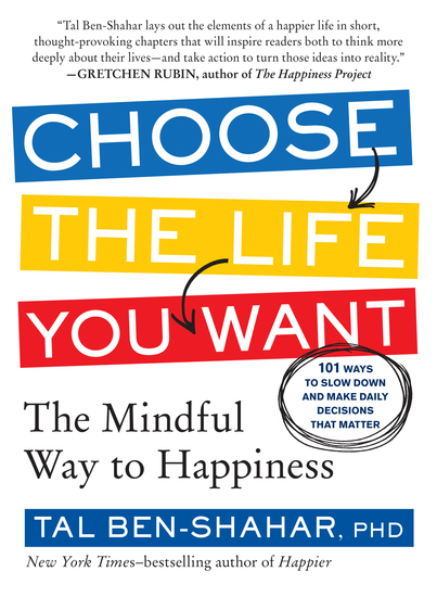 Choose the Life You Want - The Mindful Way to Happiness - cover