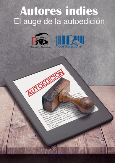 Autores indies - El auge de la autoedición - cover