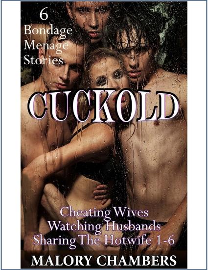 Cuckold: 6 Menage Bondage Stories - cover