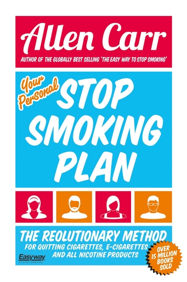 Your Personal Stop Smoking Plan - The Revolutionary Method for Quitting Cigarettes E-Cigarettes and All Nicotine Products - cover