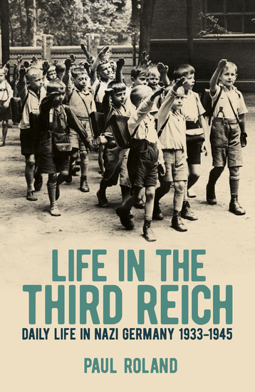 Life in the Third Reich - Daily Life in Nazi Germany 1933-1945 - cover