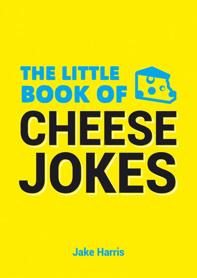 The Little Book of Cheese Jokes - cover